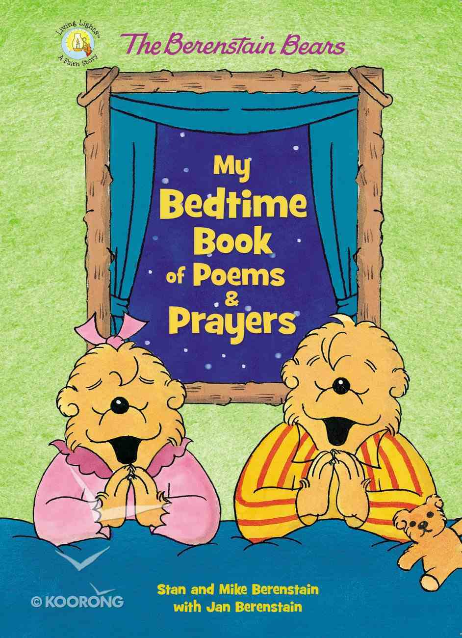 The Berenstain Bears My Bedtime Book of Poems and Prayers (The Berenstain Bears Series) Board Book