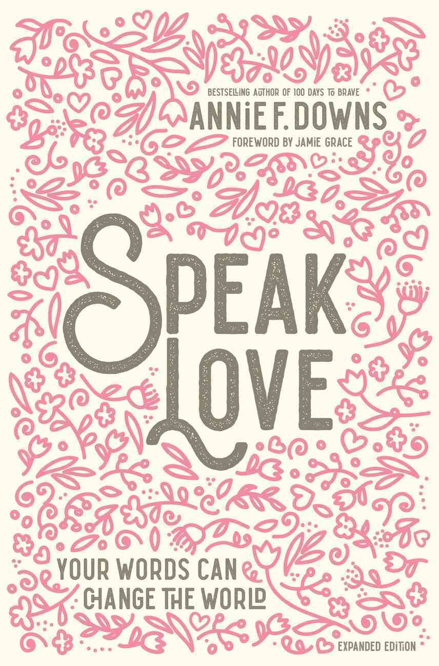 Speak Love: Your Words Can Change the World Hardback