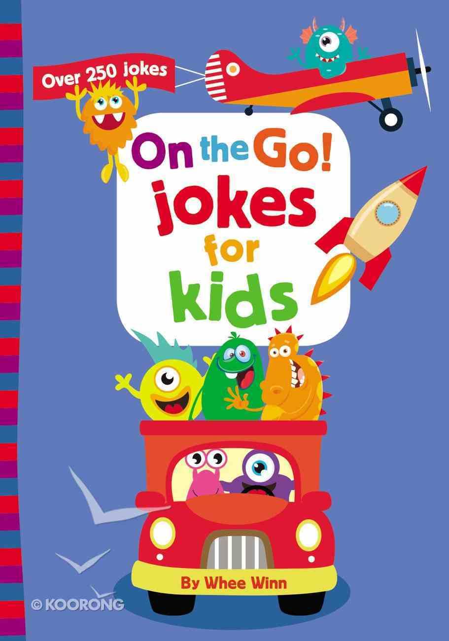 On the Go! Jokes For Kids: Over 250 Jokes Paperback
