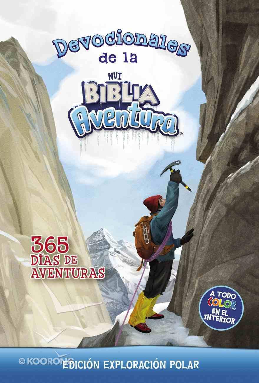 Devocionales De La Biblia Aventura Nvi: Edicion Exploracion Polar:365 Dias De Aventuras Hardback