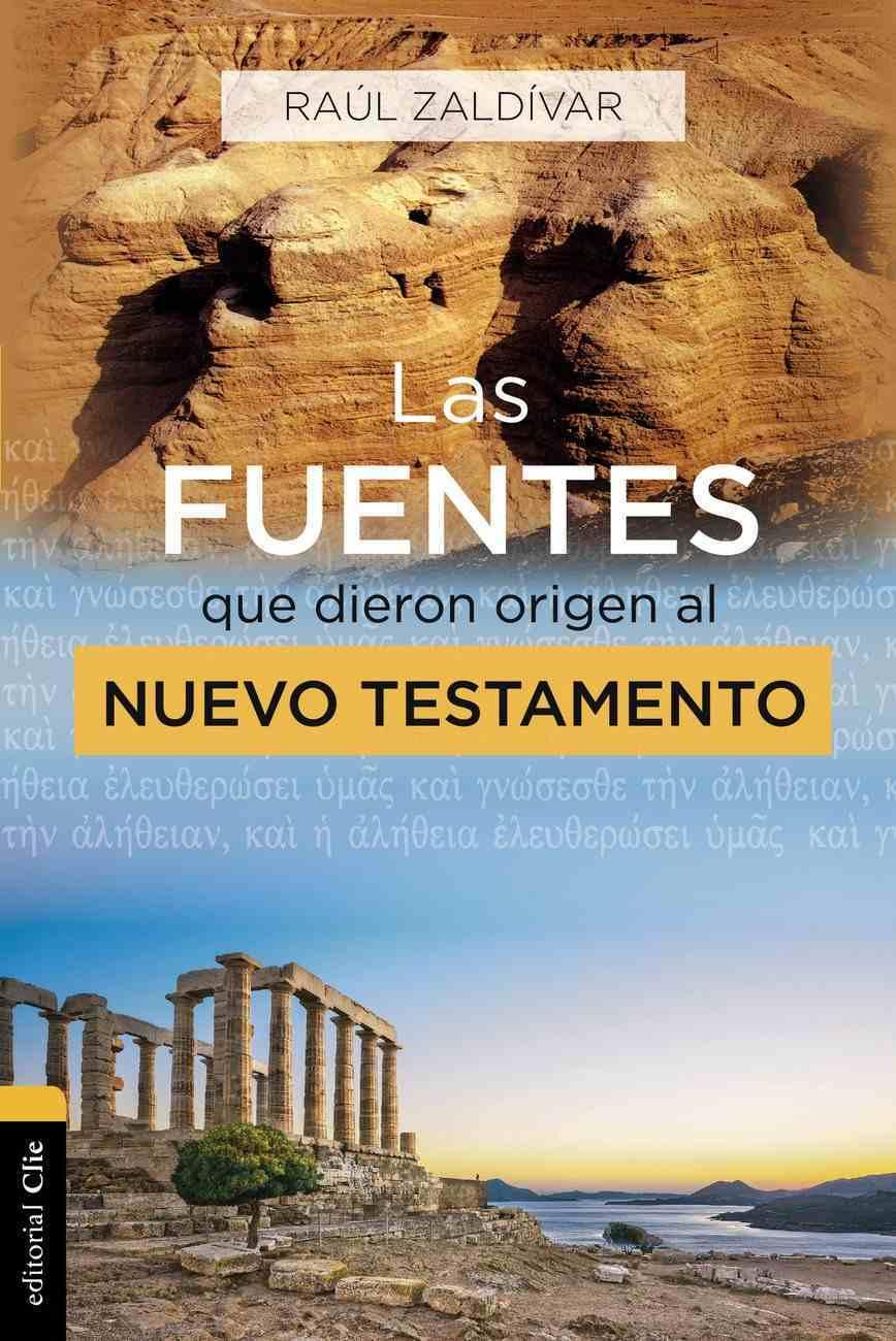 Fuentes Que Dieron Origen Al Nuevo Testamento, Las: 8 Pasos Esenciales Para Una Vida Confiada En Las Promesas De Dios Paperback