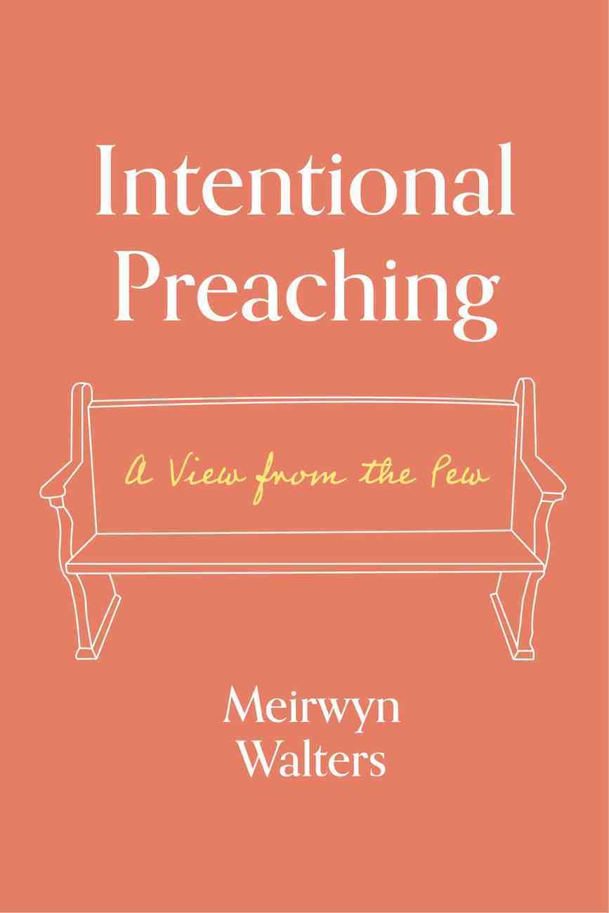 Intentional Preaching: A View From the Pew eBook