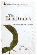 The Beatitudes (John Stott Bible Studies Series) Paperback