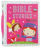 Bible Stories For Girls (Padded Board Book With Handle) Board Book