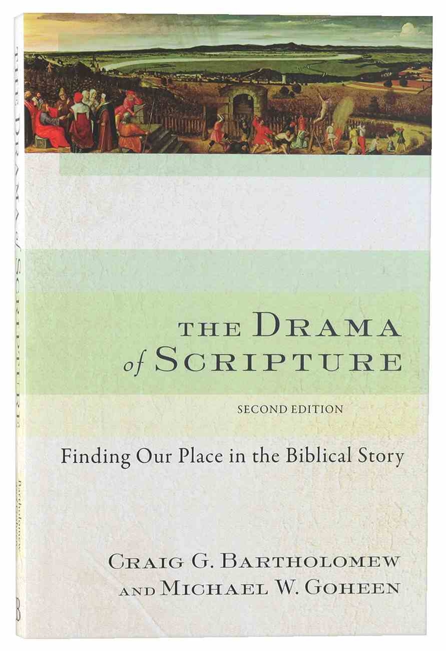 The Drama Of Scripture Finding Our Place In The Biblical Story 2nd Edition