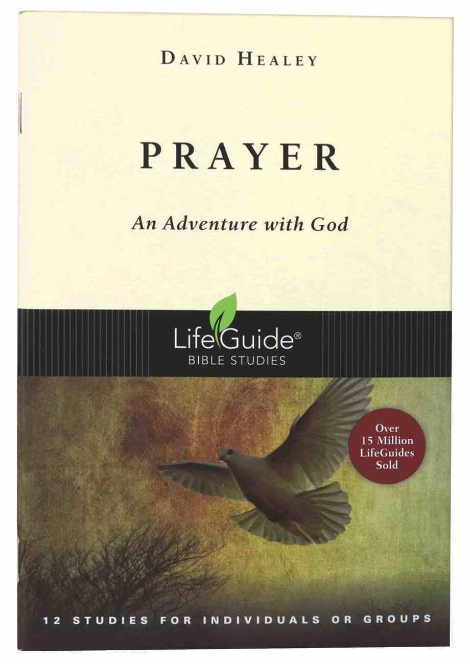 Prayer (Lifeguide Bible Study Series) Paperback