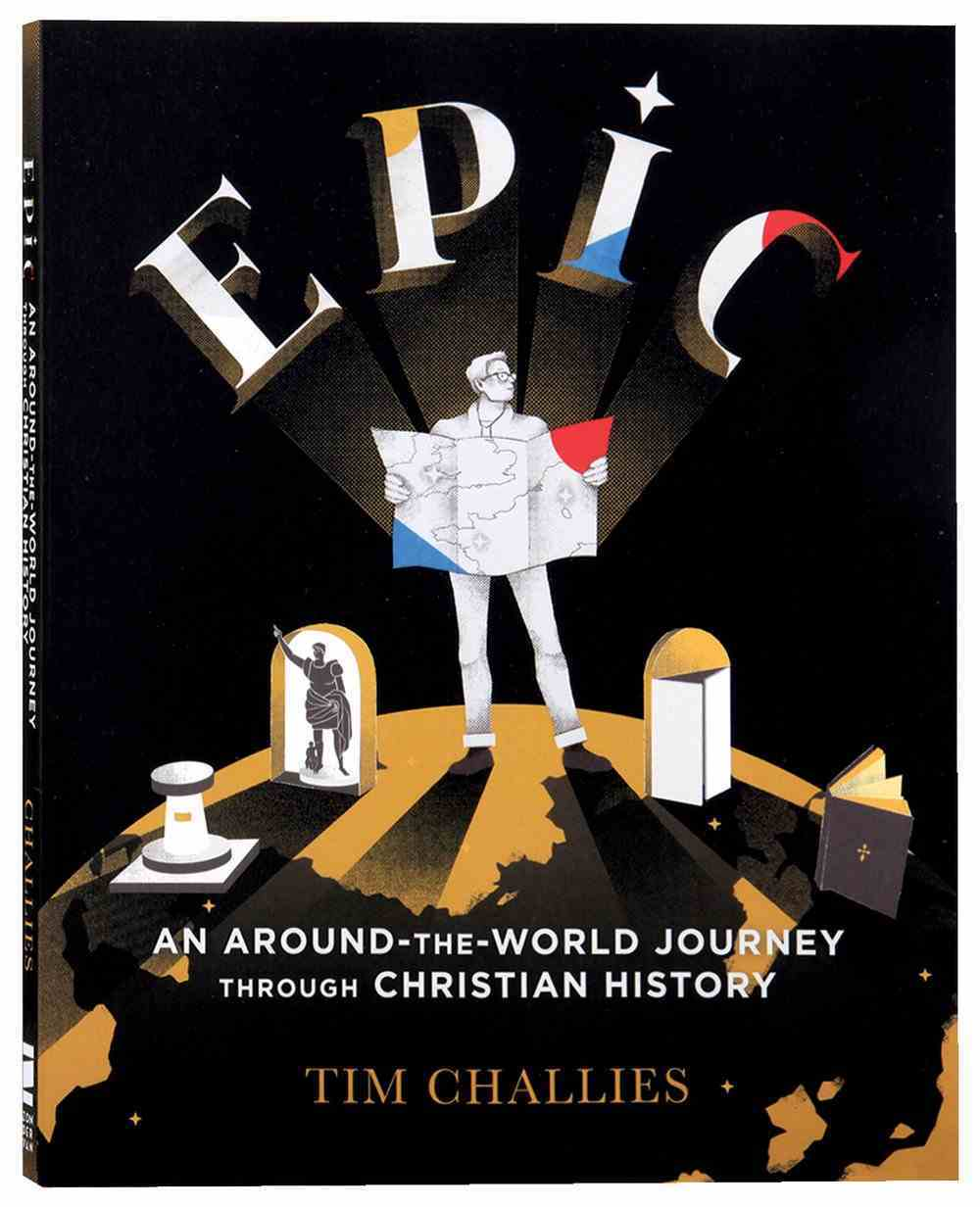 Epic: An Around-The-World Journey Through Christian History Paperback