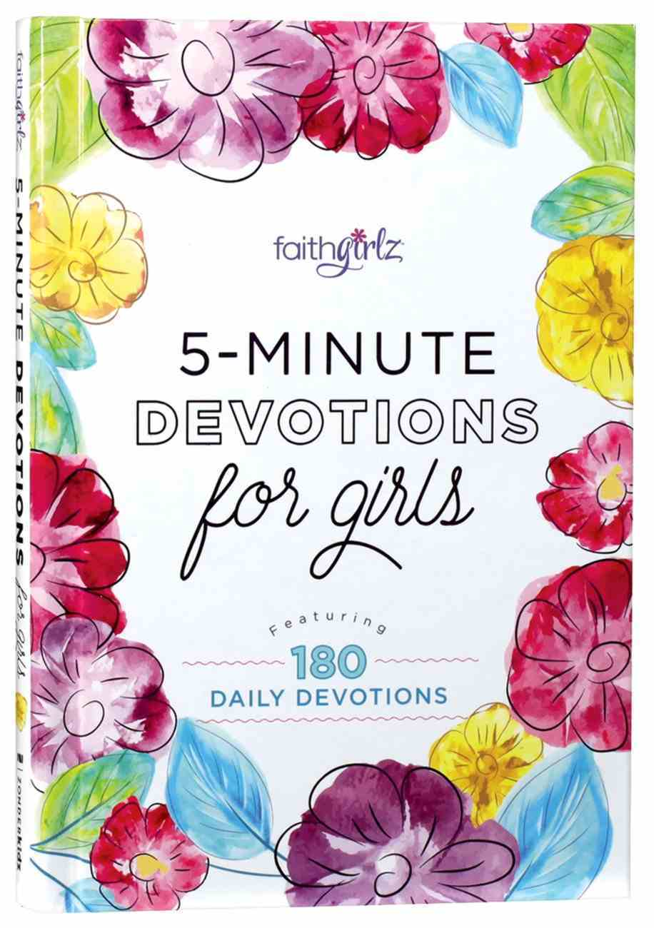 5-Minute Devotions For Girls: Featuring 180 Daily Devotions (Faithgirlz! Series) Hardback