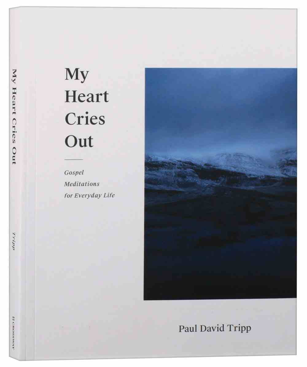 My Heart Cries Out: Gospel Meditations For Everyday Life Paperback