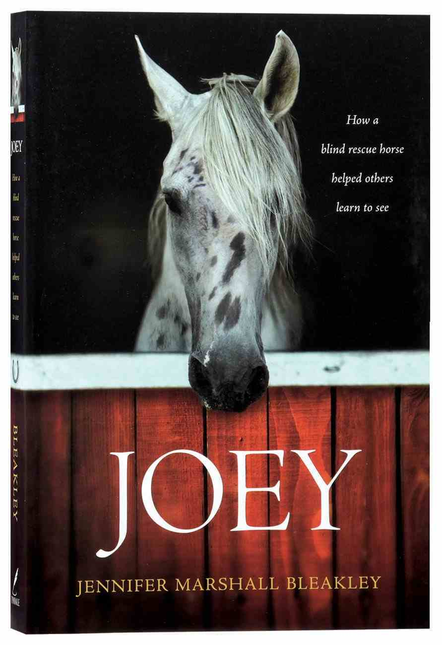 Joey: How a Blind Rescue Horse Helped Others Learn to See Paperback