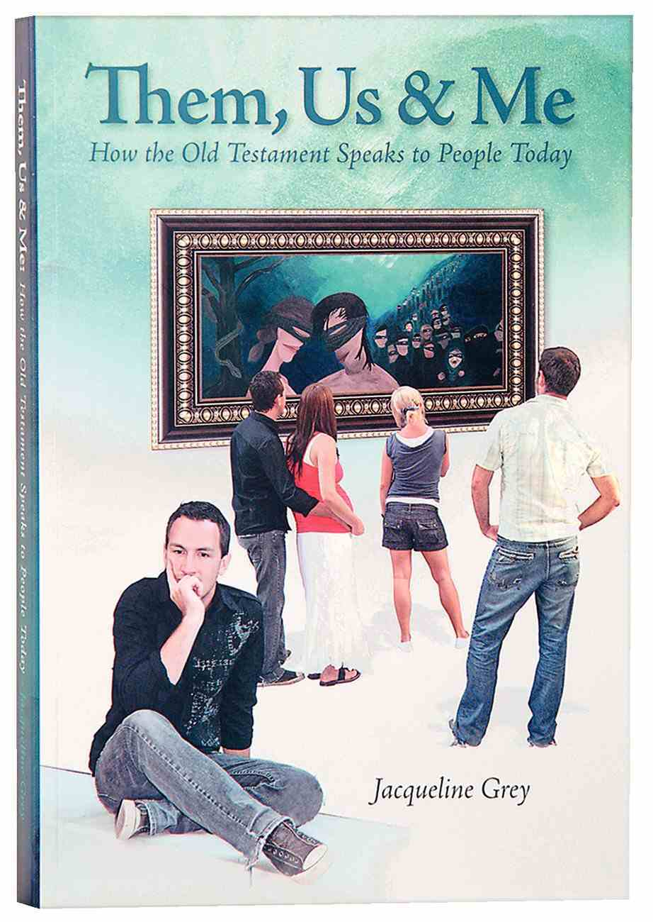 Them, Us & Me: How the Old Testament Speaks to People Today Paperback