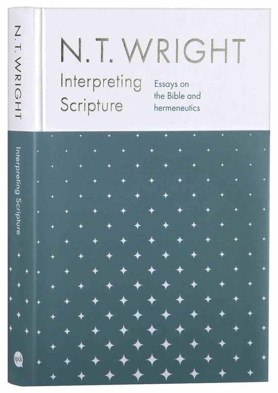 Interpreting Scripture: Essays on the Bible and Hermeneutics, 2001-2018 Hardback
