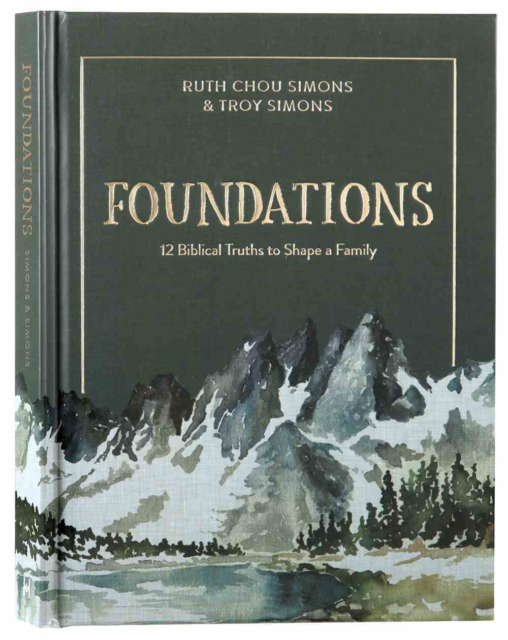 Foundations: 12 Biblical Truths to Shape a Family Hardback