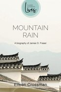 Mountain Rain: James O Fraser