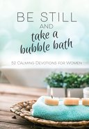 Be Still And Take A Bubble Bath image