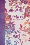 The Passion Translation New Testament With Psalms, Proverbs And Song Of Songs (2020 Edn) Hb Peony image