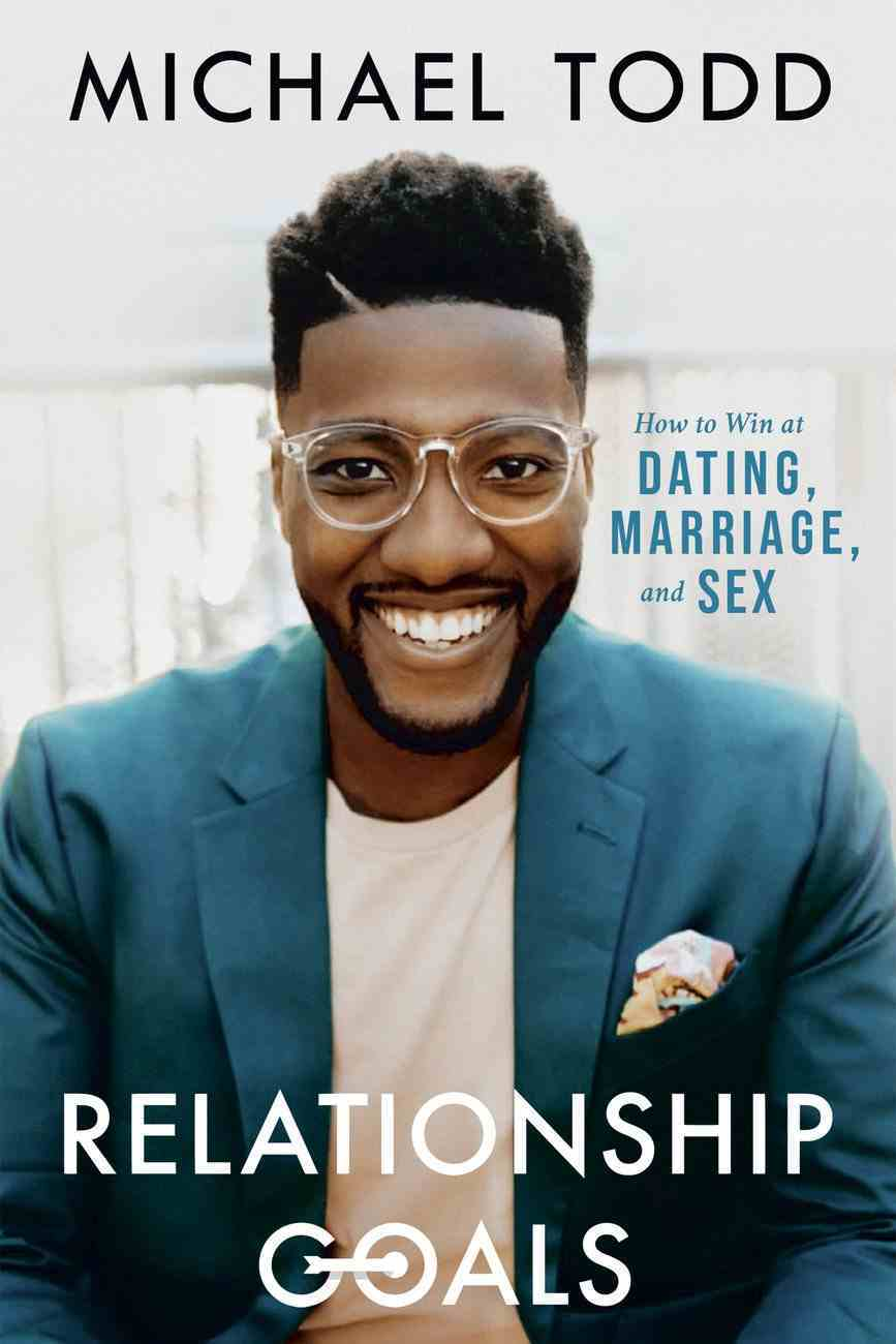 Relationship Goals: How to Win At Dating, Marriage, and Sex Hardback