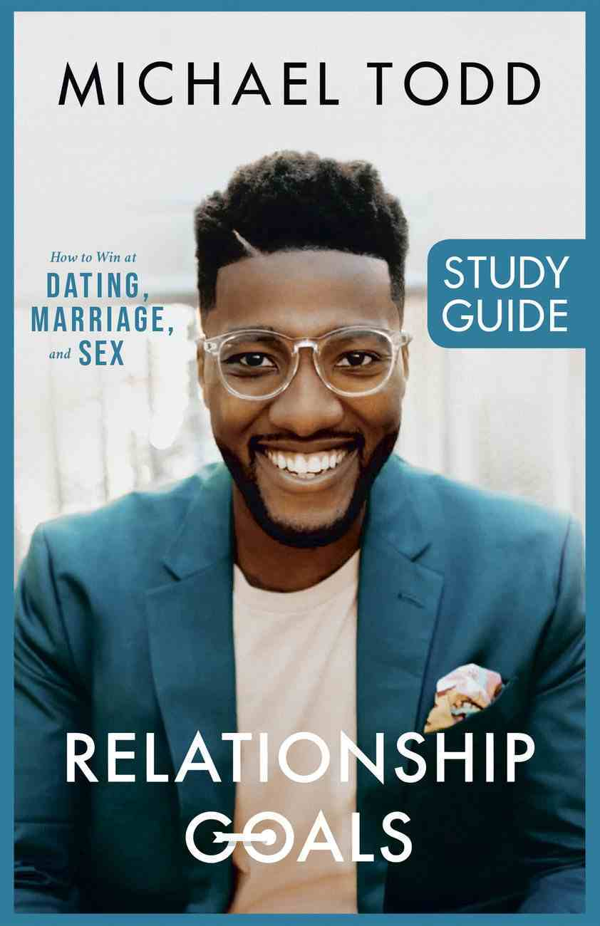 Relationship Goals: How to Win At Dating, Marriage & Sex (Study Guide) Paperback