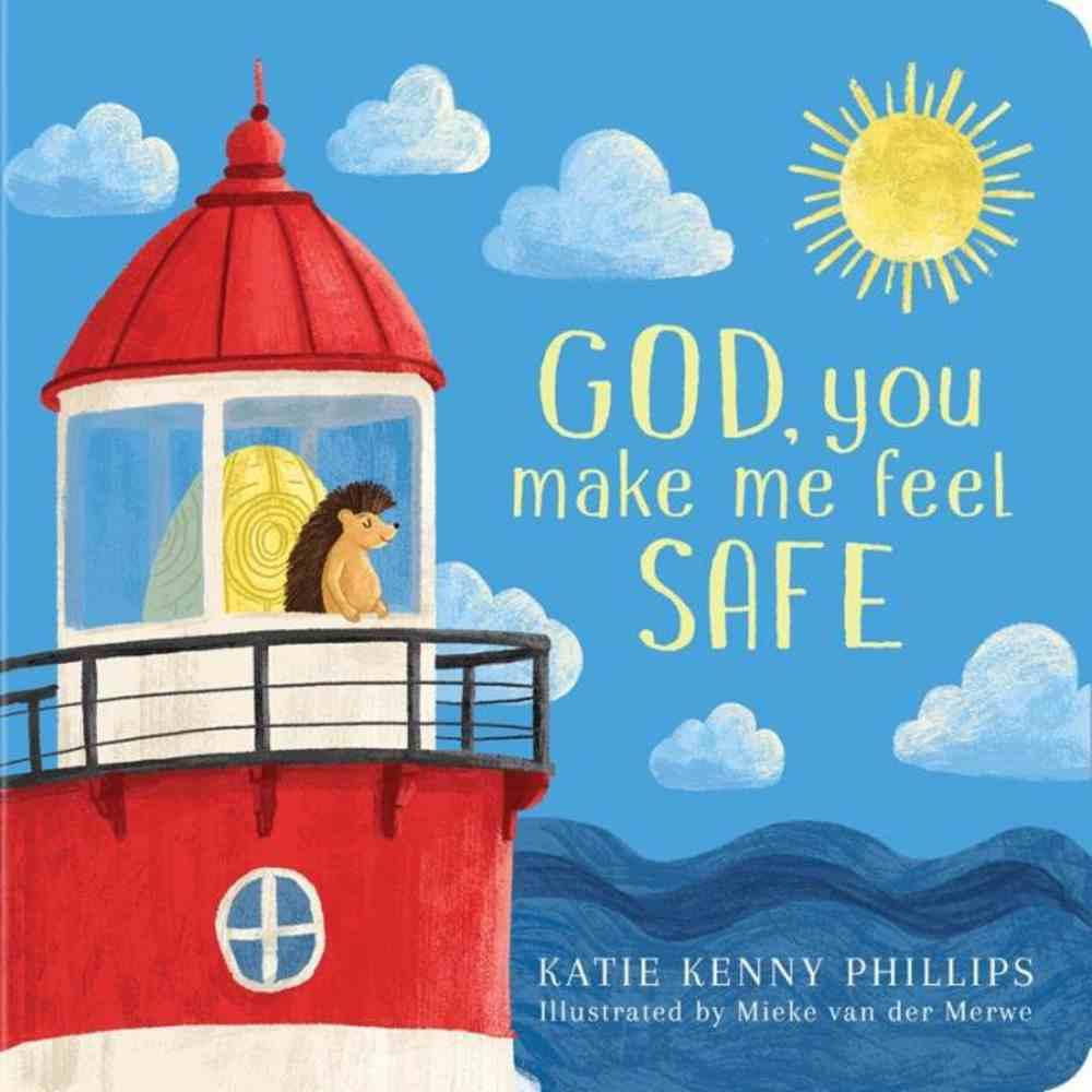 God, You Make Me Feel Safe Board Book