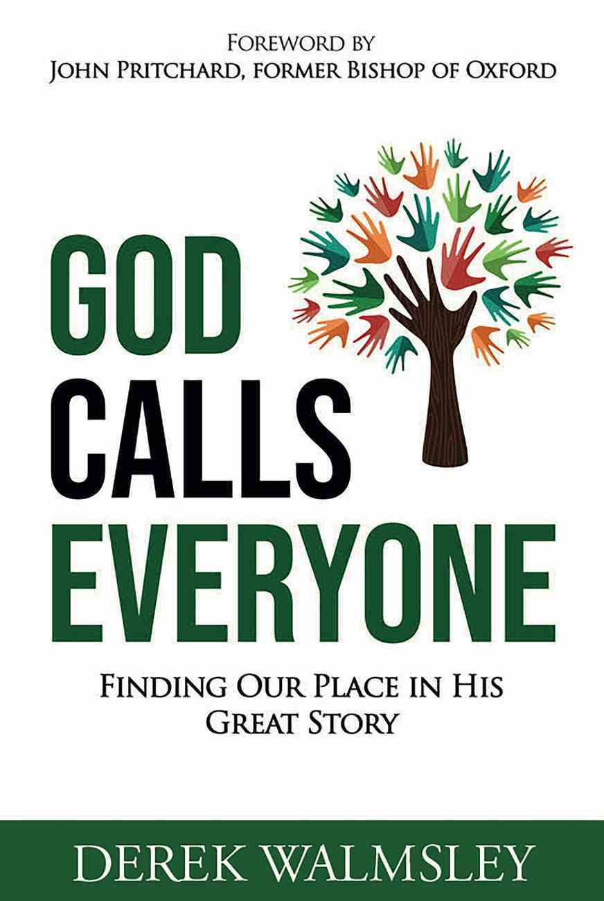 God Calls Everyone: Finding Our Place in His Great Story Paperback