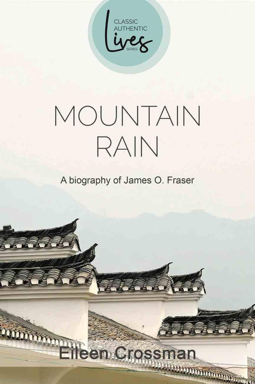 Mountain Rain: A Biography of James O Fraser Paperback