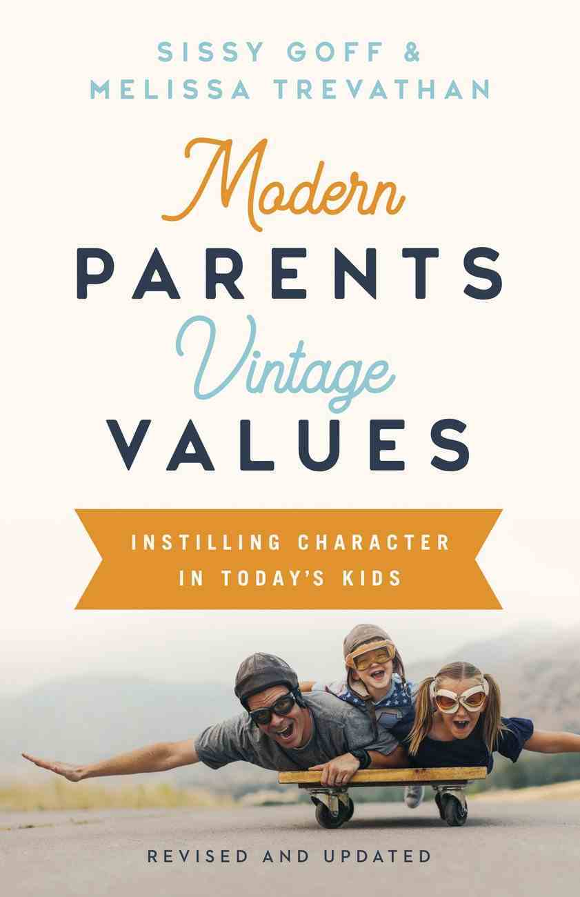 Modern Parents, Vintage Values, Revised and Updated: Instilling Character in Today's Kids Paperback