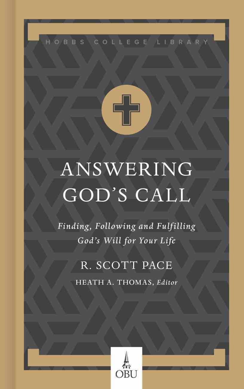 Answering God's Call: Finding, Following, and Fulfilling God's Will For Your Life Hardback