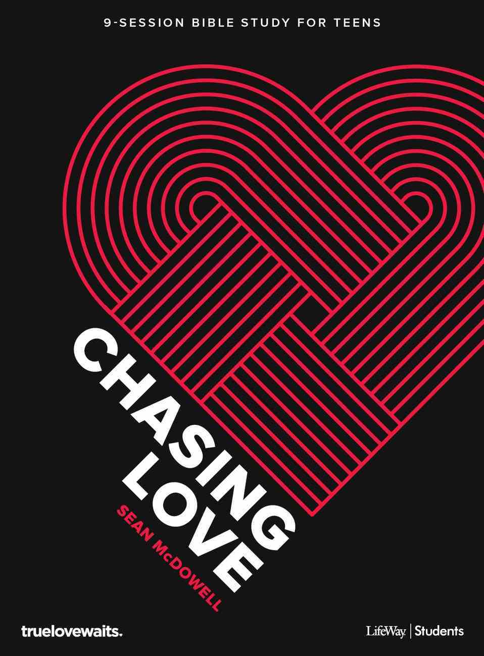 Chasing Love: A True Love Waits Bible Study (18 Sessions) (Teen Bible Study Book) Paperback