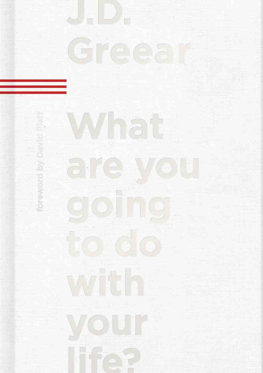 What Are You Going to Do With Your Life? Hardback