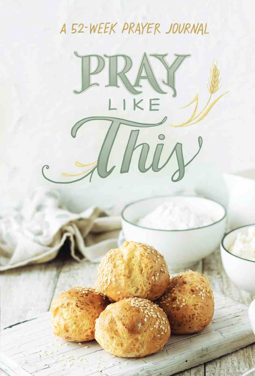 Pray Like This: A 52-Week Prayer Journal Hardback