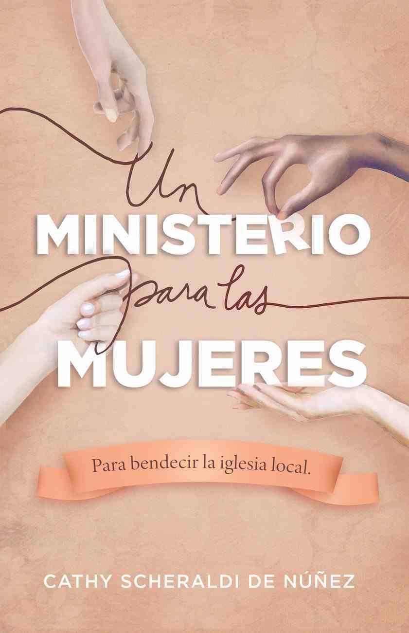 Ministerio Para Mujeres, Un: Para Bendecir La Iglesia Local Paperback