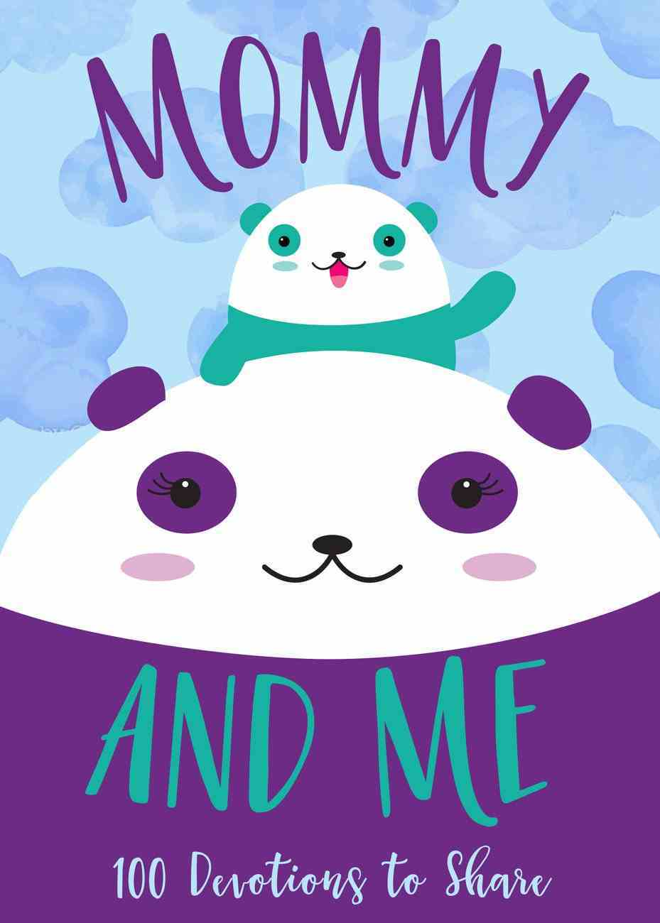 Mommy and Me: 100 Devotions to Share Hardback