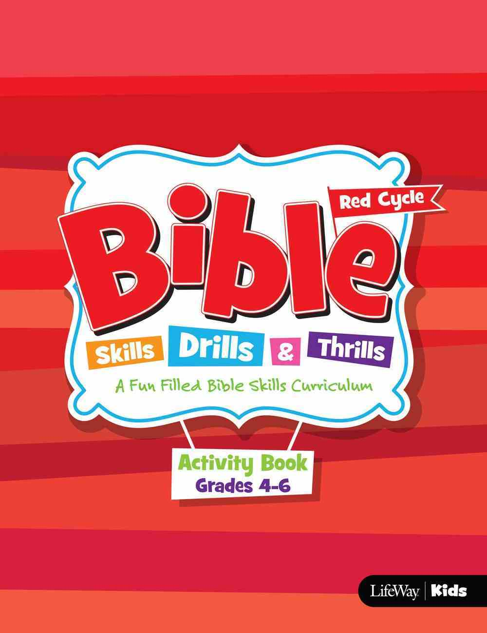 Bible Skills, Drills & Thrills: Red Cycle - Grades 4-6 Activity Book Paperback
