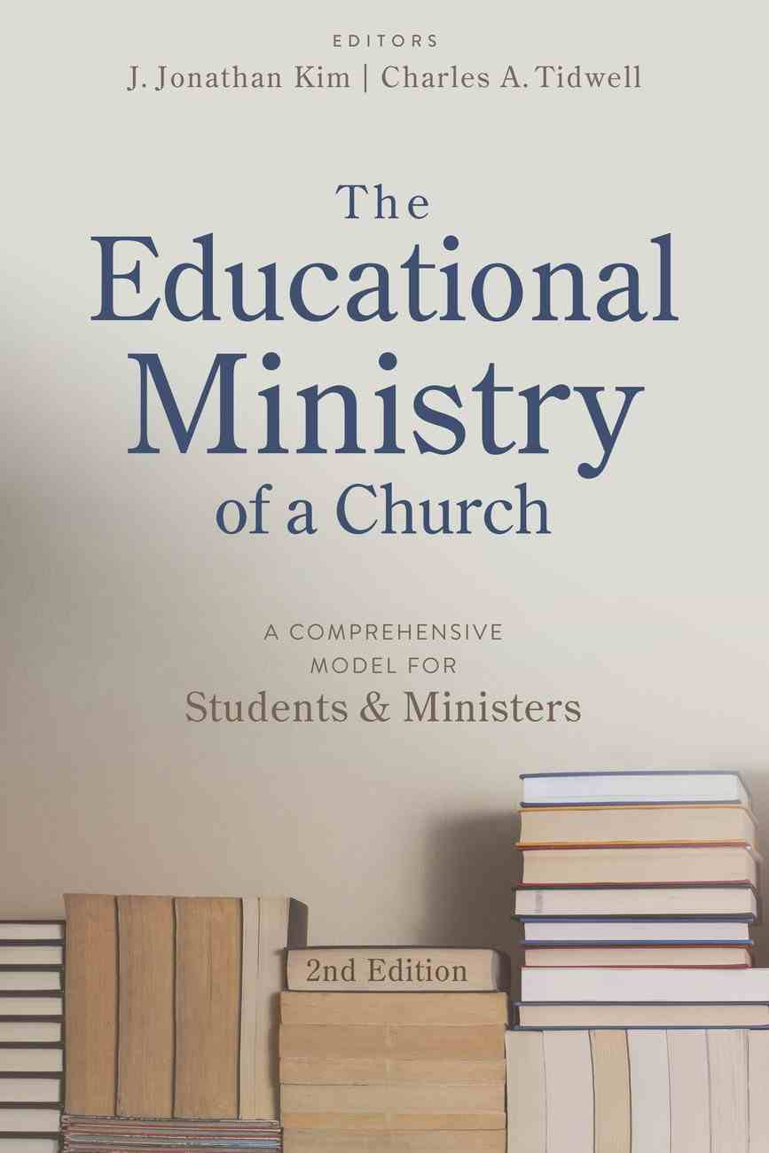 The Educational Ministry of a Church: A Comprehensive Model For Students and Ministers (2nd Edition) Paperback