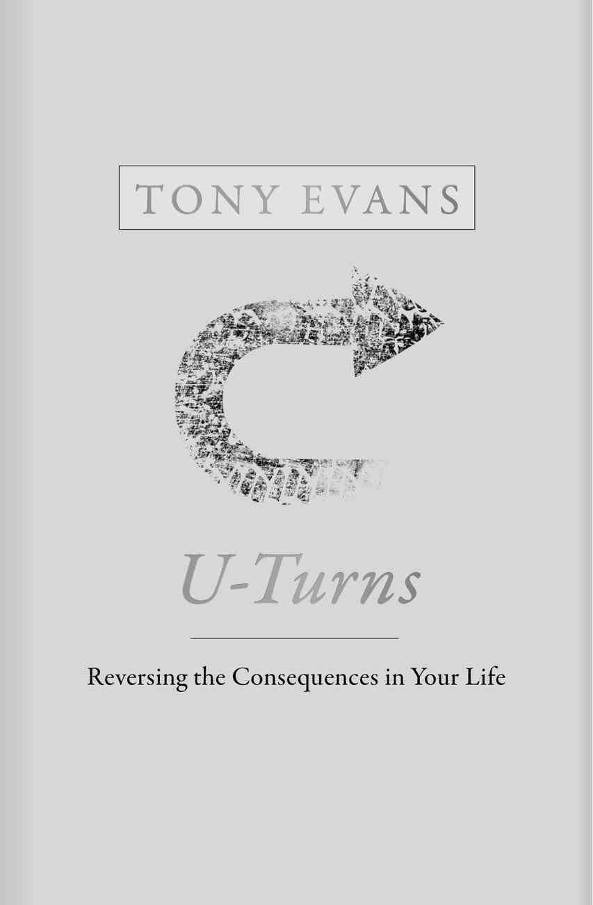U-Turns: Reversing the Consequences of Your Life Hardback