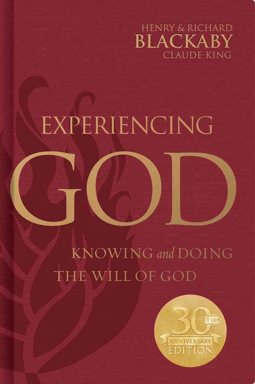 Experiencing God: Knowing and Doing the Will of God (30th Anniversary Edition) Hardback