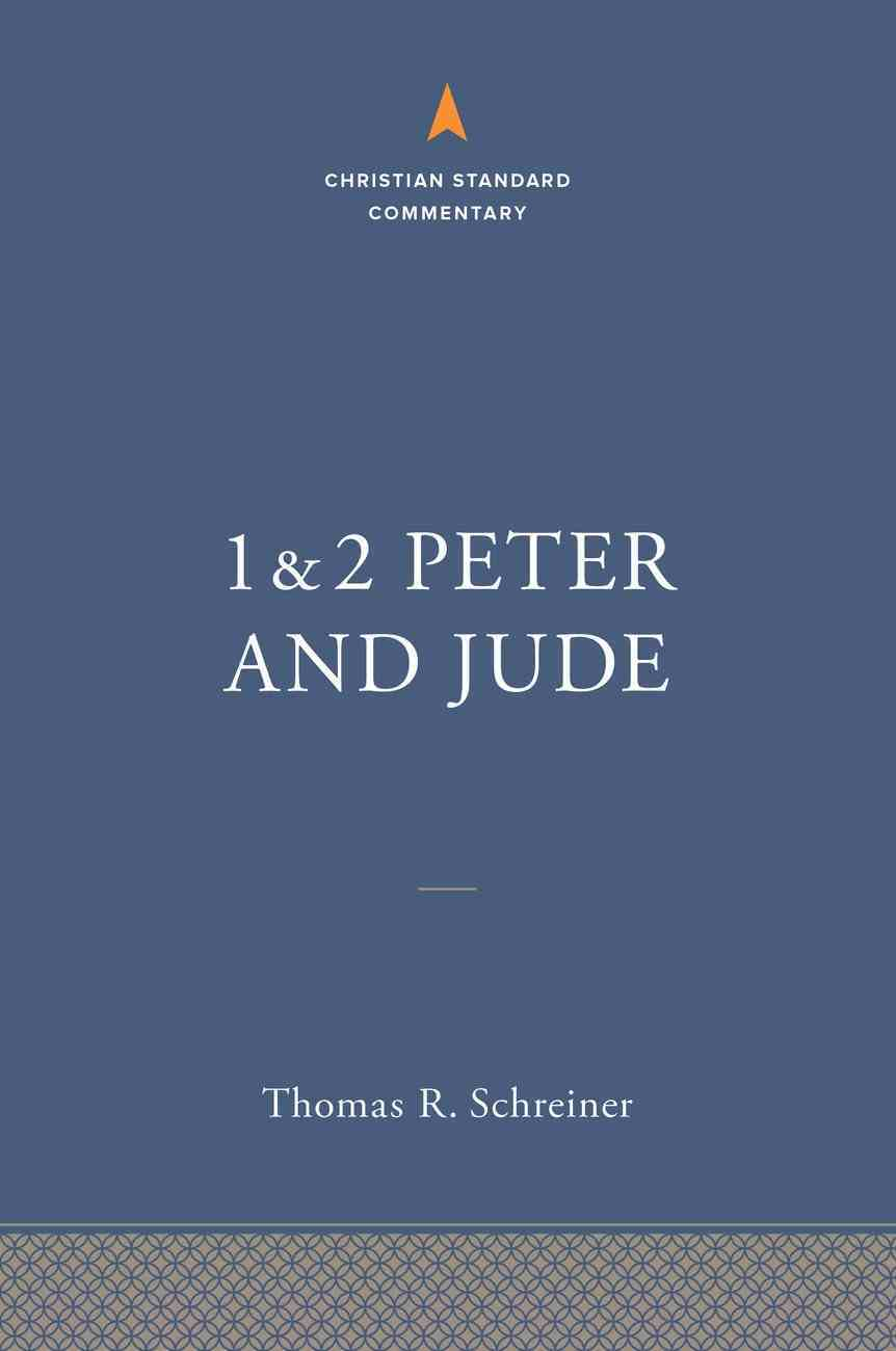 1 & 2 Peter and Jude (Christian Standard Commentary Series) Hardback