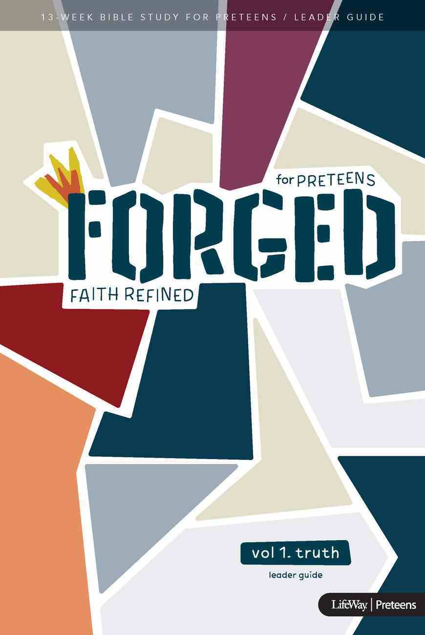 Truth (Leader Guide) (#01 in Forged Faith Refined Preteen Bible Study Series) Spiral