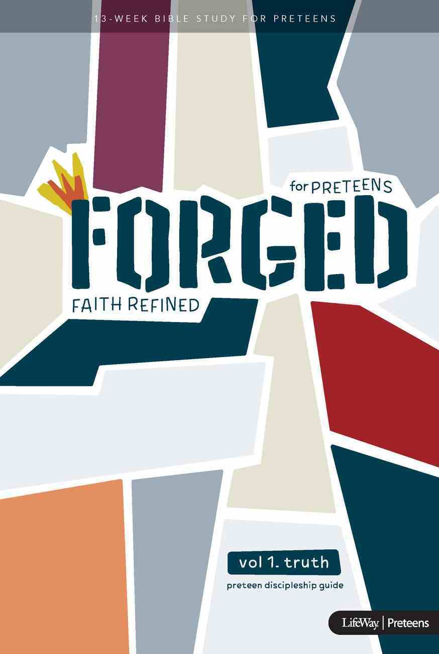 Truth (Preteen Discipleship Guide) (#01 in Forged Faith Refined Preteen Bible Study Series) Spiral
