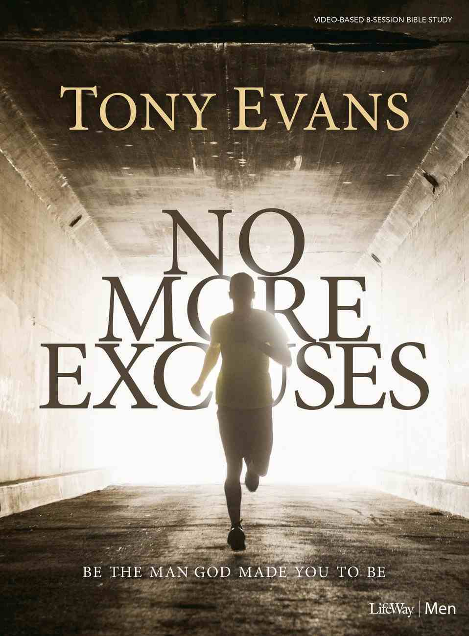 No More Excuses: Be the Man God Made You to Be (Bible Study Book) Paperback