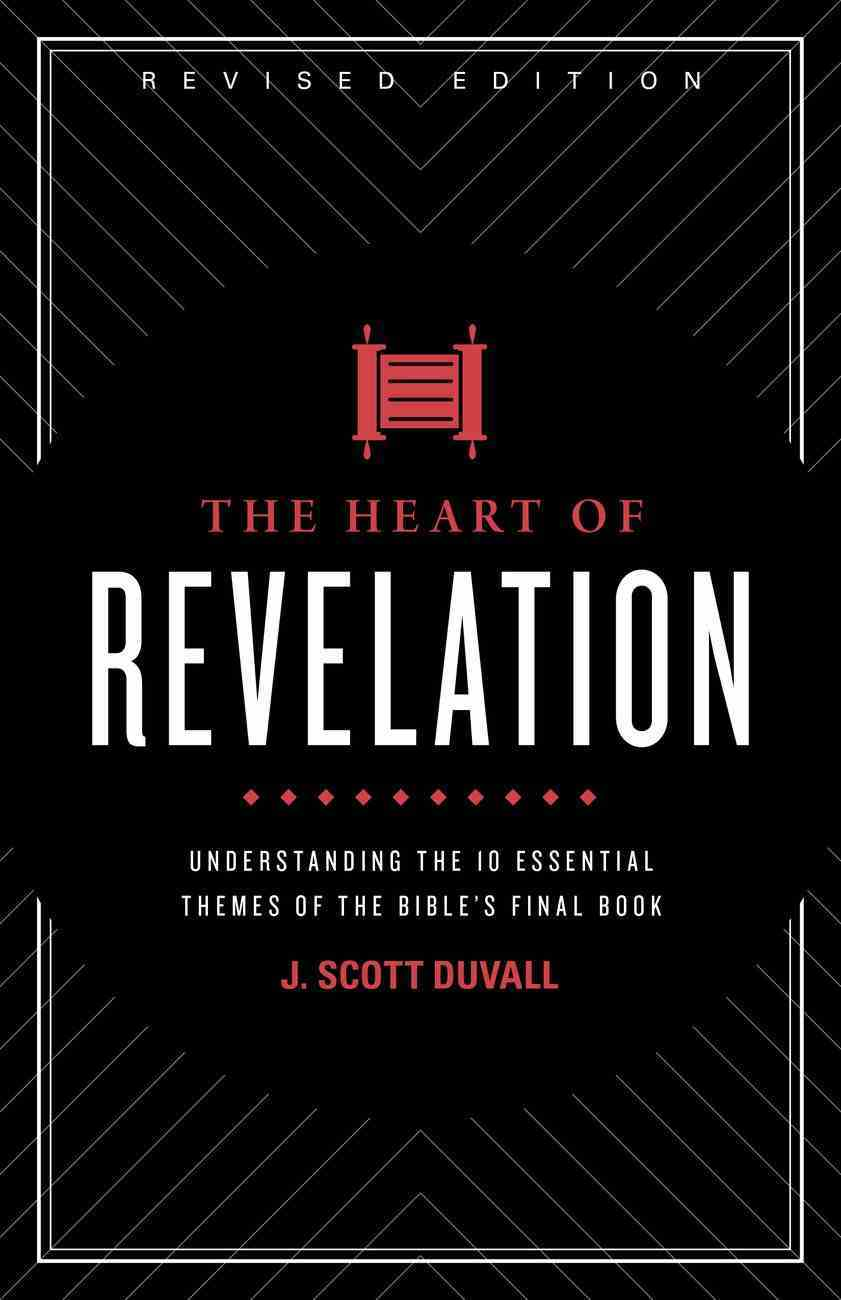 The Heart of Revelation: Understanding the 10 Essential Themes of the Bible's Final Book Paperback