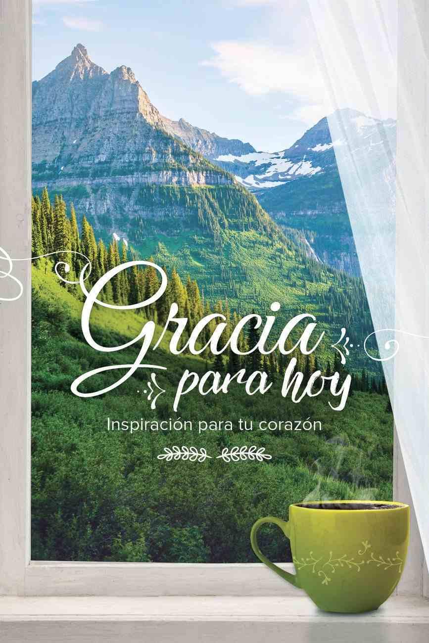 Gracia Para Hoy: Inspiracin Para Tu Corazn Paperback