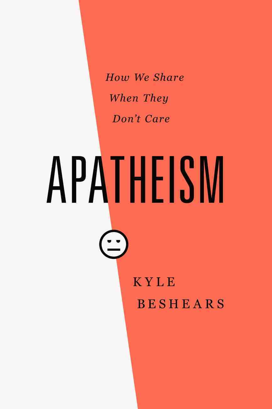 Apatheism: How We Share When They Don't Care Paperback