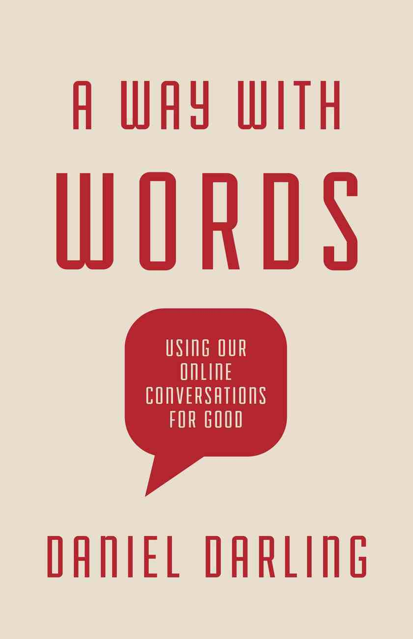 A Way With Words: Using Our Online Conversations For Good Paperback