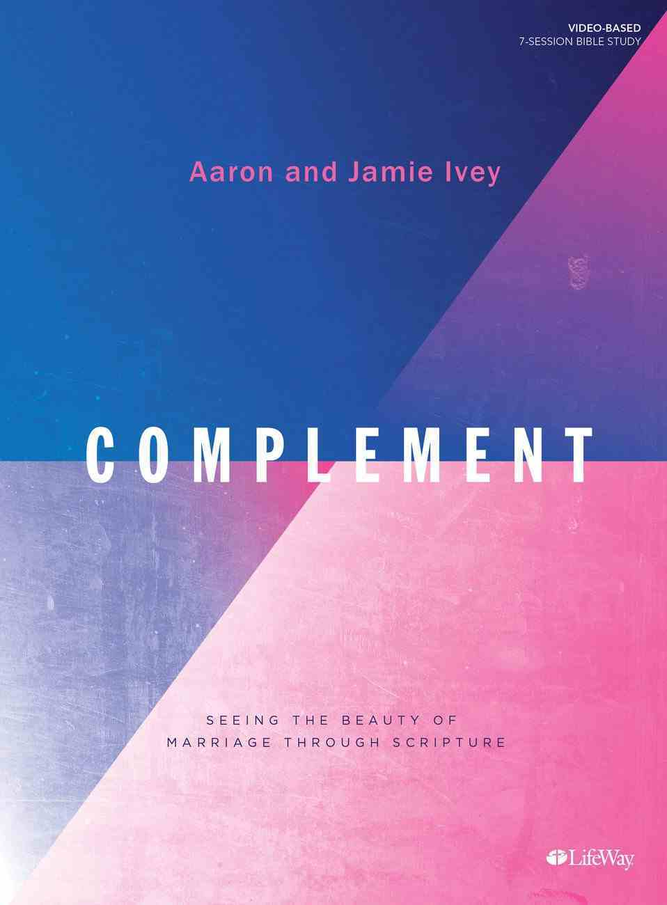 Complement: Seeing the Beauty of Marriage Through Scripture (Bible Study Book) Paperback
