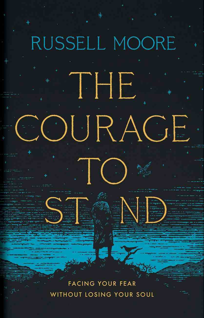 The Courage to Stand: Facing Your Fear Without Losing Your Soul Hardback