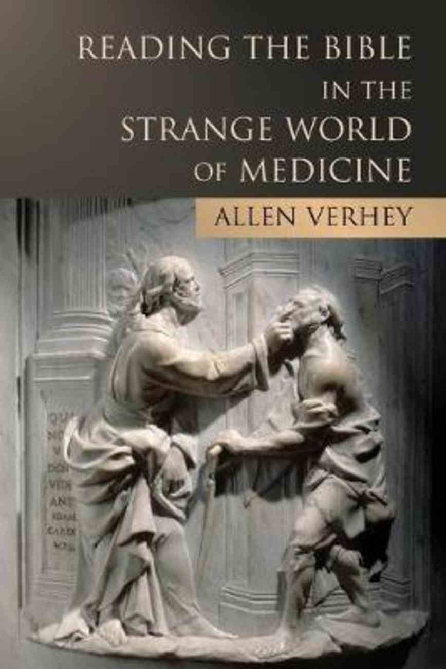 Reading the Bible in the Strange World of Medicine Paperback