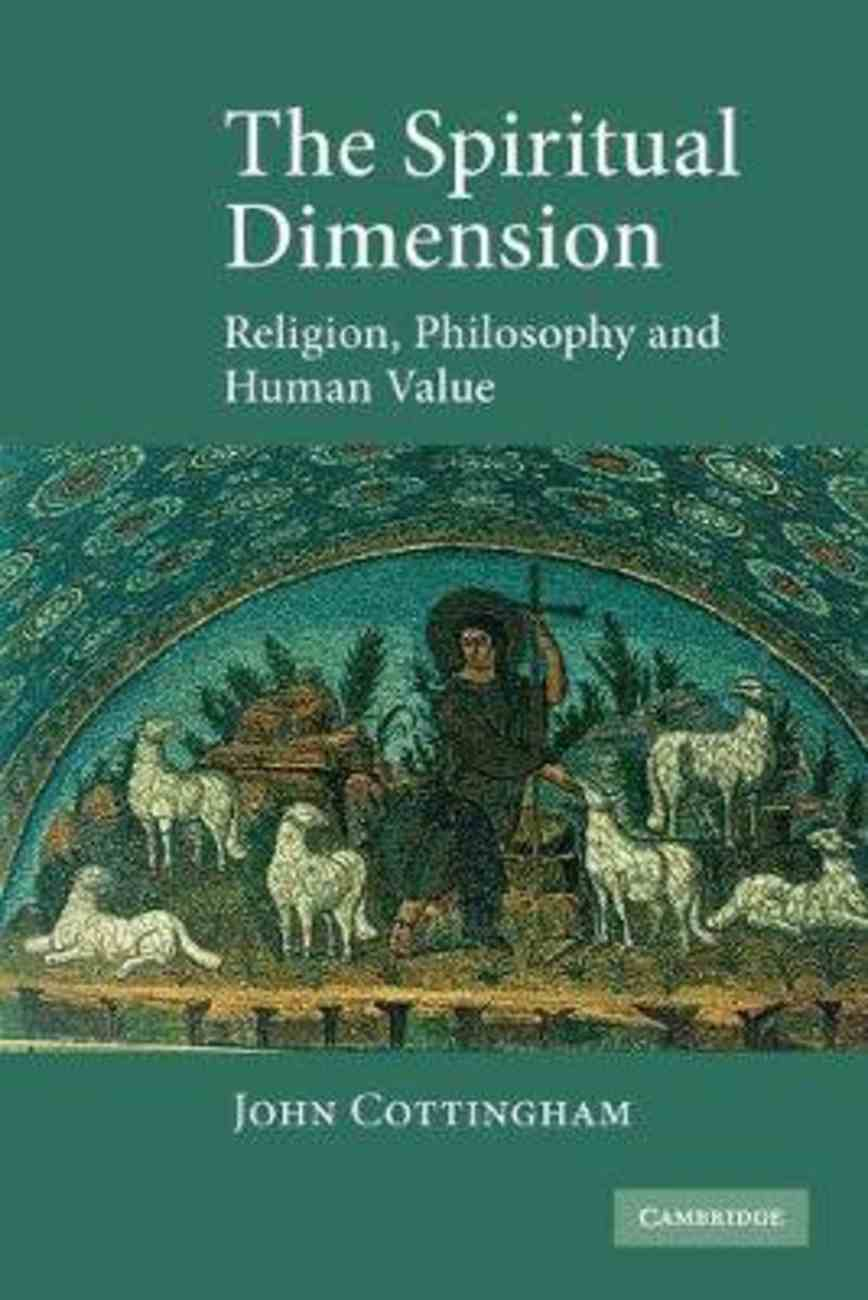 Spiritual Dimension, the - Religion, Philosophy and Human Value Paperback