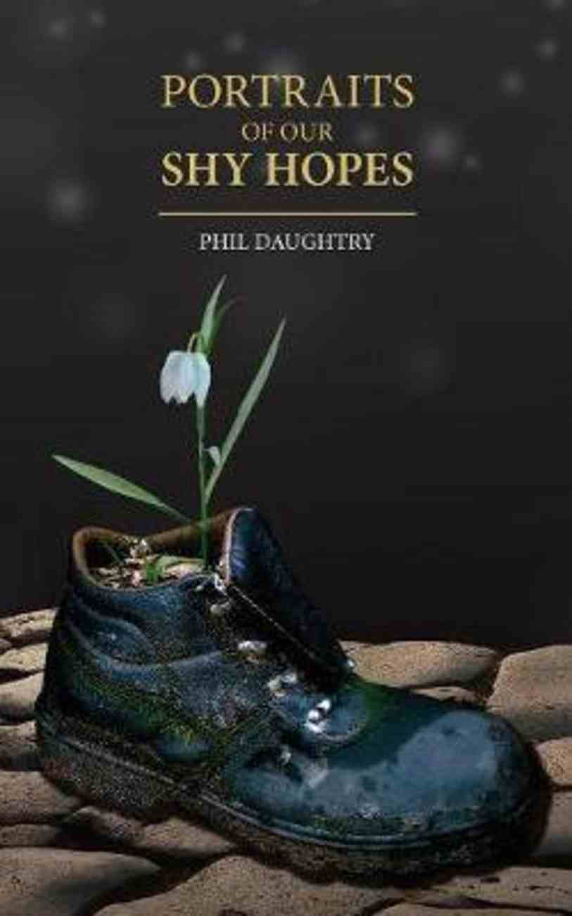 Portraits of Our Shy Hopes Paperback