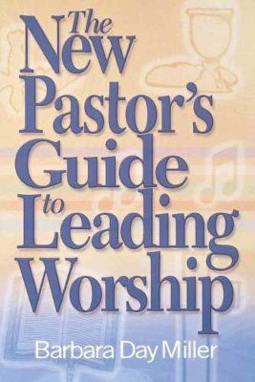 The New Pastor's Guide to Leading Worship Paperback